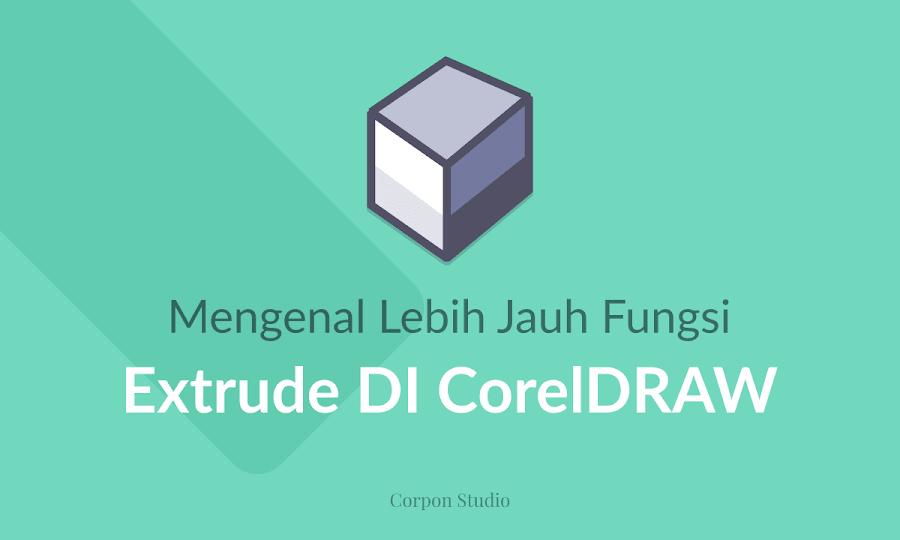 Mengenal Lebih Jauh Fungsi Extrude Pada CorelDRAW