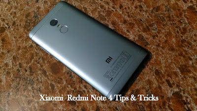 Xiaomi Redmi Note 4 :Tips, Tricks & Features