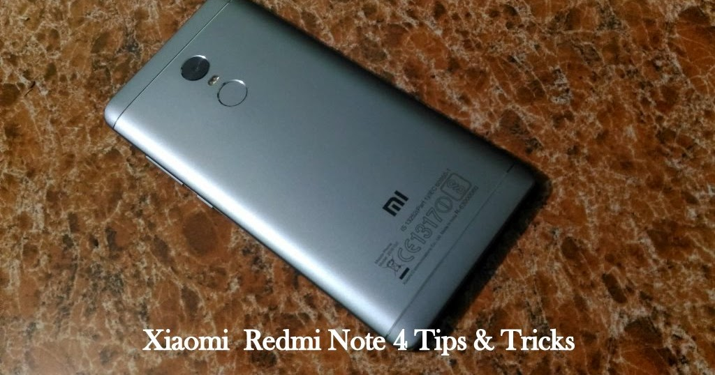 Xiaomi Redmi Note 4 Tips And Tricks: Xiaomi Redmi Note 4 :Tips, Tricks & Features
