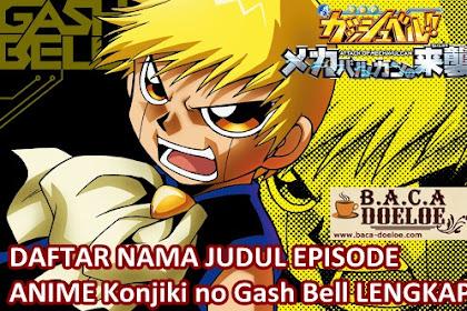 Daftar Judul atau Nama Setiap Episode Konjiki no Gash Bell
