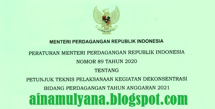 Permendag Nomor 89 Tahun 2020 Tentang Juknis Pelaksanaan Kegiatan Dekonsentrasi Bidang Perdagangan Tahun 2021