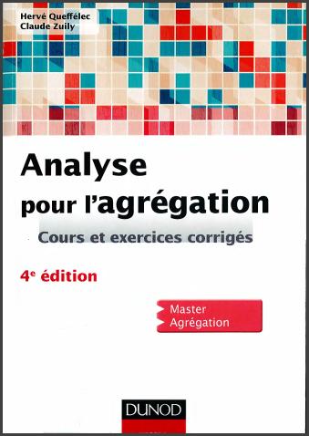 Livre : Analyse pour l'agrégation, Cours et exercices corrigés - Master, agrégation