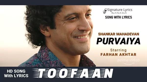 Purvaiya Lyrics - Shankar Mahadevan | TOOFAAN