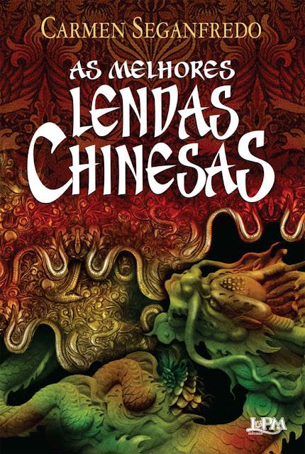 As melhores lendas chinesas Carmen Seganfredo