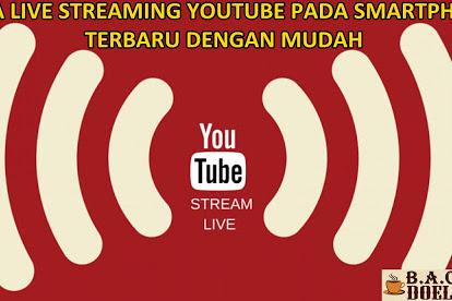 Cara Live Streaming di Youtube Pada Smartphone Android IOS
