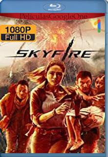 Skyfire (2019) [1080p BRrip] [Castellano-Mandarin] [LaPipiotaHD]