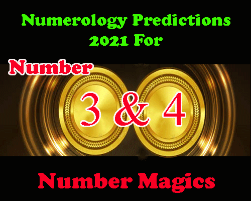 all about Number 3 And 4 Predictions 2021 as per numerology in english