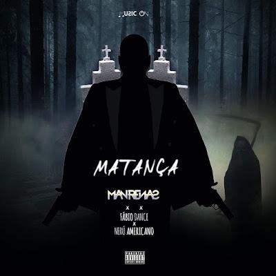 Dj Man Renas ft. Fábio Dance & Nerú Americano - Matança mp3 2020 baixar