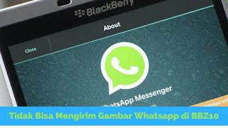 merupakan salah satu series dari blackberry yang mampu menjalankan sedikit aplikasi dengan  Tutorial Mengatasi WhatsApp tak dapat Mengirim Gambar di BBZ10+
