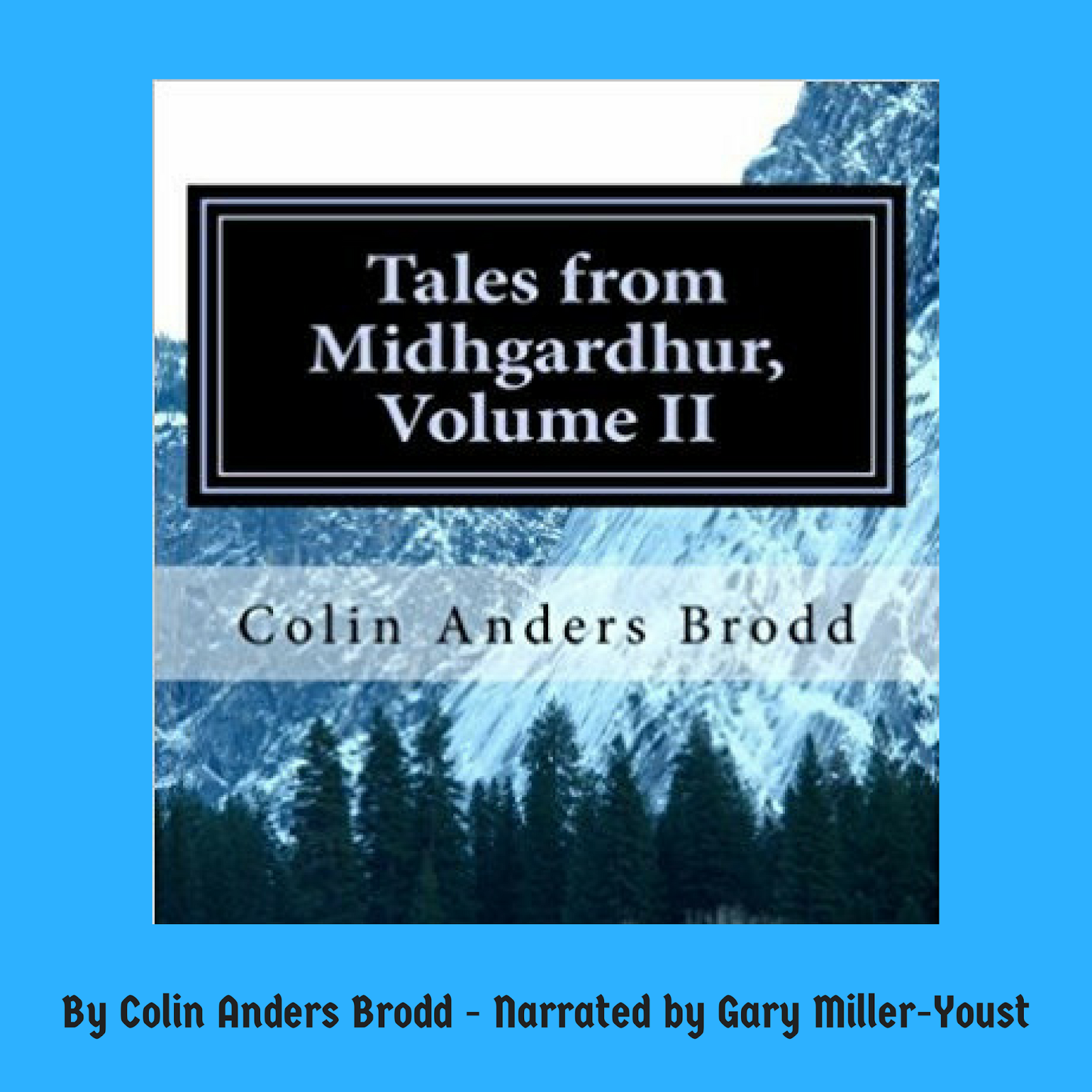 I am happy to announce that the audiobook edition of Tales From Midhgardhur,  Volume II - which will be available from Audible and iTunes - is almost ...