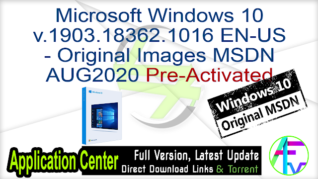Microsoft Windows 10 v.1903.18362.1016 EN-US – Original Images From Microsoft MSDN AUG2020 Pre-Activated