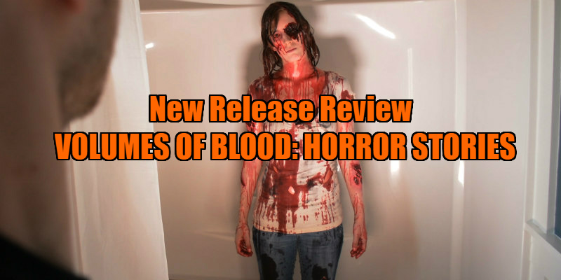 VOLUMES OF BLOOD: HORROR STORIES movie review