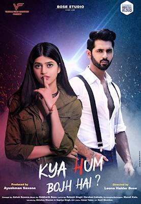 Kya Hum Bojh Hai (2021) Hindi 720p   480p HDRip x264 900Mb   350Mb
