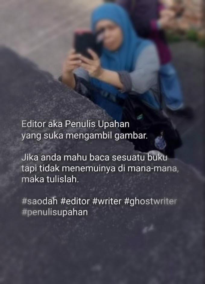 Saodah Lasim Ghost Editor-Ghostwriter Yang Bakal Mencantikkan Karya Anda Agar Sedap Dibaca