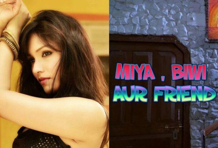 Miya Biwi Aur Friend Web Series (2020) Nuefliks: Cast, All Episodes, Watch Online