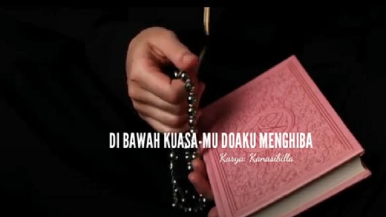 Video puisi religi di bawah kuasa-mu doaku mengiba