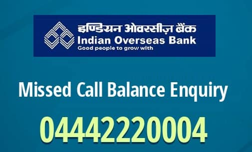 Indian Overseas Bank missed call balance enquiry number | Pradeep