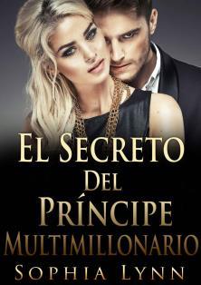 El secreto del príncipe multimillonario