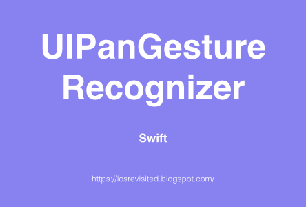 UIPanGestureRecognizer - Dragging View Example in Swift