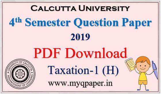 Download PDF Calcutta University Taxation - I Honours Question Paper 2019  4th Sem