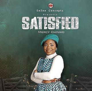 Download Mercy Chinwo - Satisfied (FULL ALBUM)