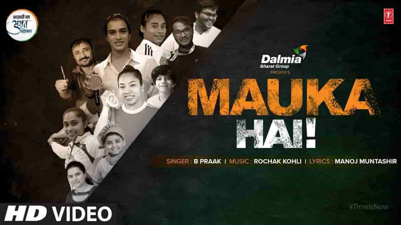Mauka hai lyrics B Praak Hindi Song