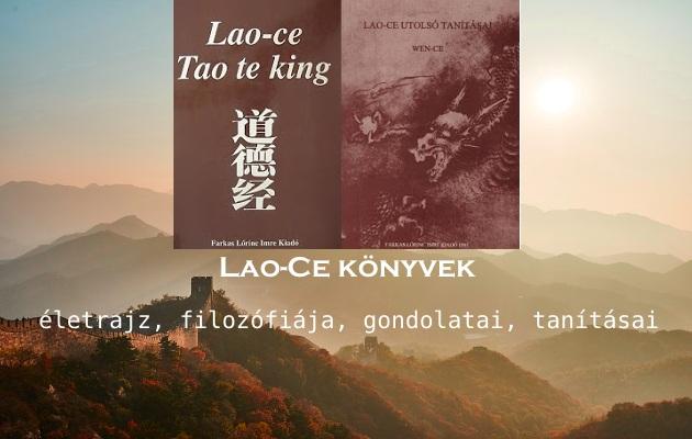 Lao-Ce könyvek, életrajz, filozófiája, gondolatai, tanításai