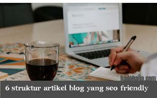 6 Struktur Artikel Blog Yang SEO Friendly