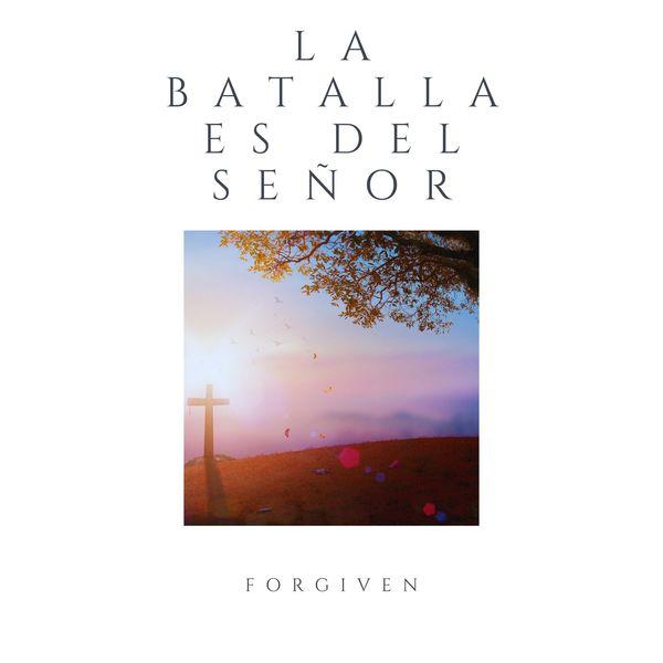 Forgiven – La Batalla es del Señor (Single) 2021 (Exclusivo WC)