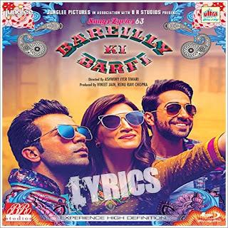 Bareilly Ki Barfi All Song Lyrics [2017]