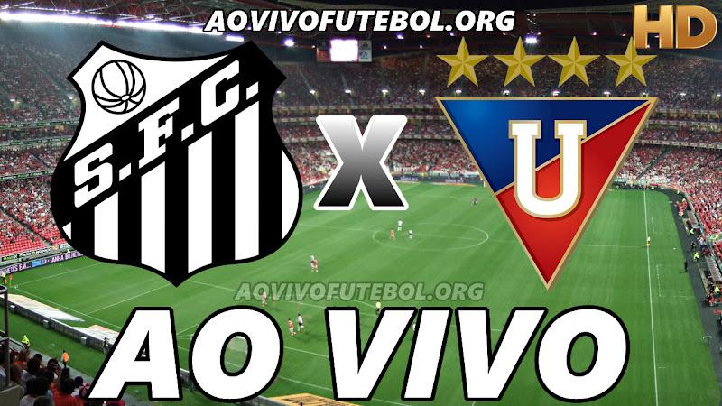 Santos x LDU Ao Vivo na TV HD