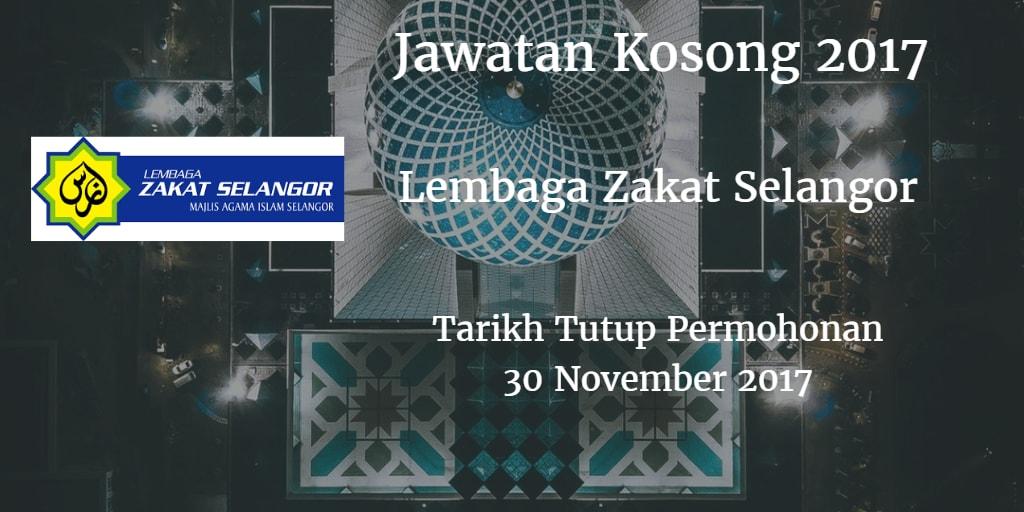 Jawatan Kosong Lembaga Zakat Selangor 30 November 2017