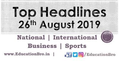 Top Headlines 26th August 2019: EducationBro