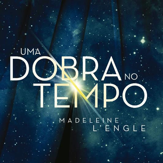 [Resenha] Uma Dobra No Tempo - Madeleine L'Engle
