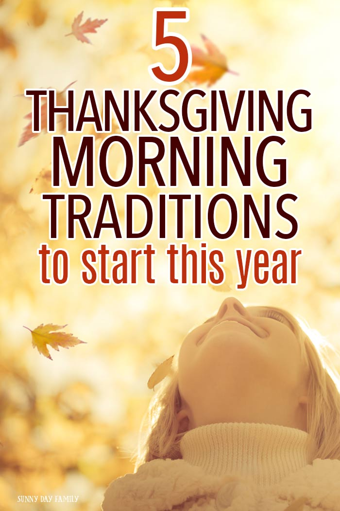 Thanksgiving morning traditions your family will love! #thanksgiving #thankful #givethanks #family