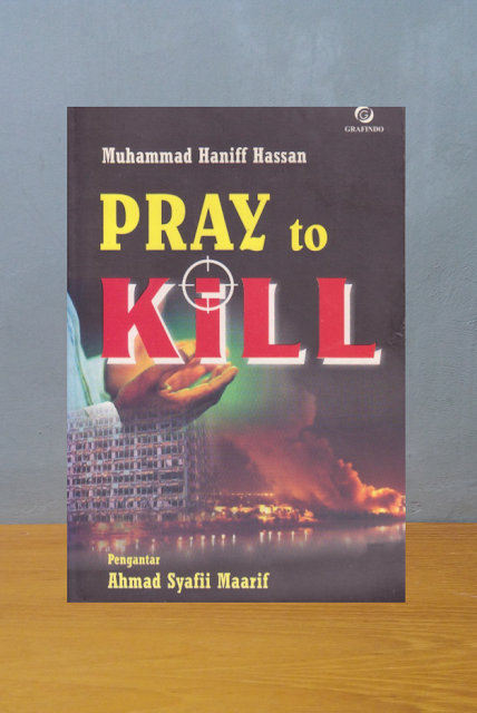 PRAY TO KILL, Muhammad Haniff Hasan