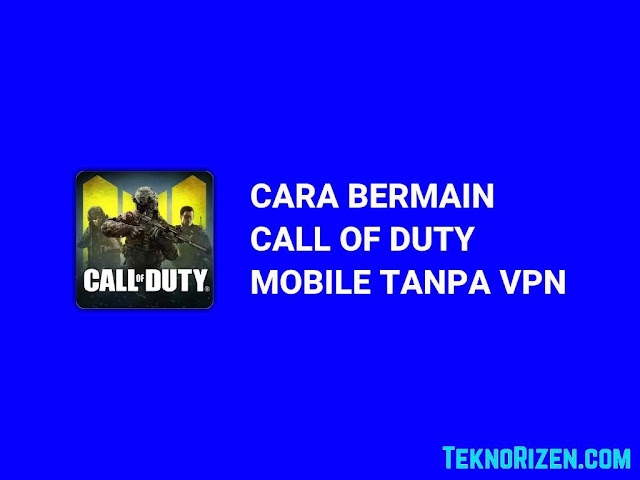 Cara Main Call Of Duty Mobile Tanpa VPN