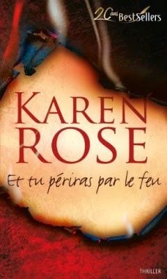 http://lachroniquedespassions.blogspot.fr/2014/07/et-tu-periras-par-le-feu-karen-rose.html
