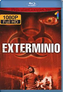 Exterminio (2002) [1080p BRrip] [Latino-Inglés] [LaPipiotaHD]