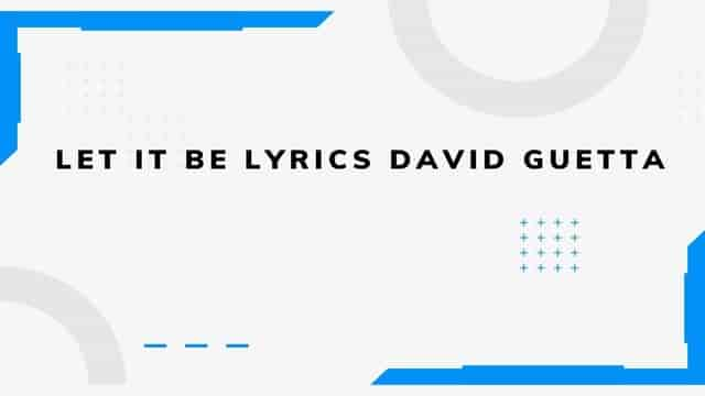 Let It Be Lyrics David Guetta