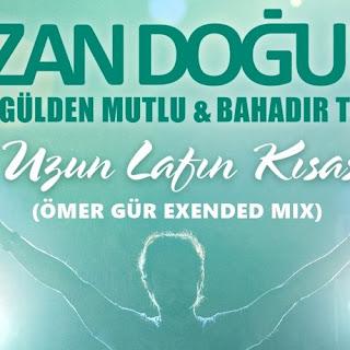 Ozan Doğulu ft Gülden Mutlu - Uzun Lafın Kısası (Ömer Gür Exended Remix)