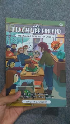 Teach Like Finland - Timothy D. Walker