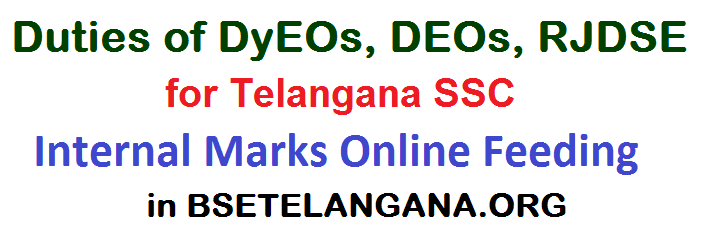 DyEOs, DEOs, RJDSE Duties for Telangana SSC Internal Marks Online Feeding on BSETELANGANA.ORG, Guidelines for feeding of Internal Marks in the official portal, Procedure for working out the Formative Tests Marks and Co-Curricular Tests,