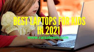 Best Laptops For Kids In 2021  [Best Laptop Buyer's Guide]