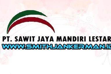 Lowongan PT. Sawit Jaya Mandiri Lestari Pekanbaru Mei 2018