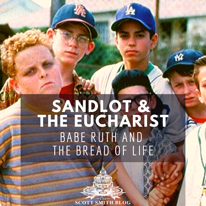 The Eucharist and The Sandlot - A Primer on Eucharist Etiquette, Homily by Father Brent Maher