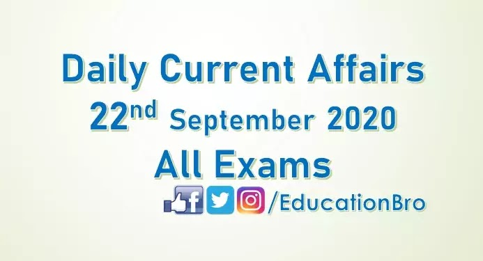 Daily Current Affairs 22nd September 2020 For All Government Examinations