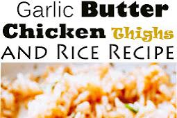 Garlic Butter Chicken Thighs and Rice Recipe #chicken #chickendinner #maindish #dinenr #onepot