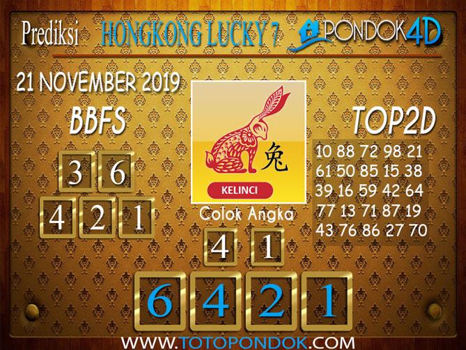 Prediksi Togel HONGKONG LUCKY 7 PONDOK4D 21 NOVEMBER 2019