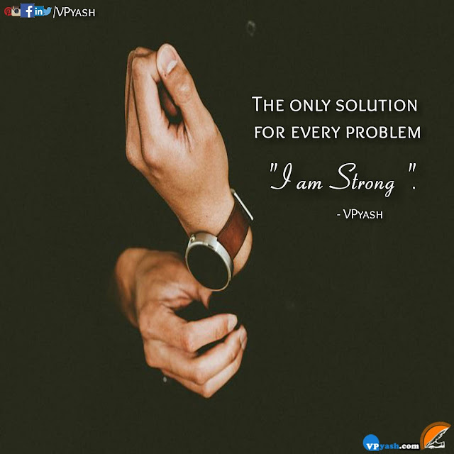 "The only solution for every problem "" I AM Strong "". motivational Quotes"